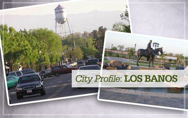 City Profile: Los Banos